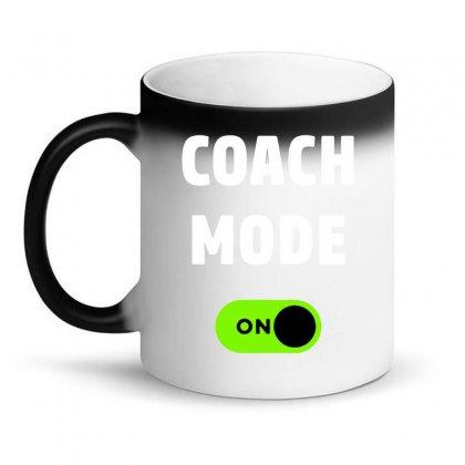 Coach Mode On Funny Coach Gift Sport 01 Magic Mug Designed By Fanshirt