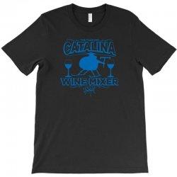 the fucking catalina wine mixer T-Shirt | Artistshot