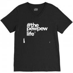 the pew pew life V-Neck Tee | Artistshot