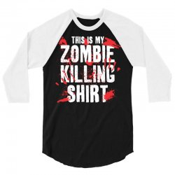 this is my zombie killing 3/4 Sleeve Shirt | Artistshot