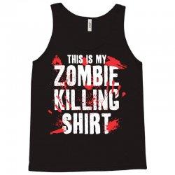 this is my zombie killing Tank Top | Artistshot