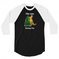 t rex hates christmas tree 2 3/4 Sleeve Shirt | Artistshot