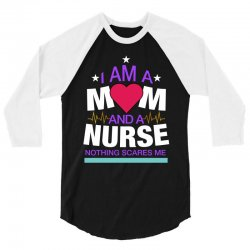 i'm a mom and a nurse nothing scares me for dark 3/4 Sleeve Shirt | Artistshot