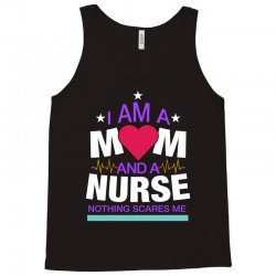 i'm a mom and a nurse nothing scares me for dark Tank Top | Artistshot
