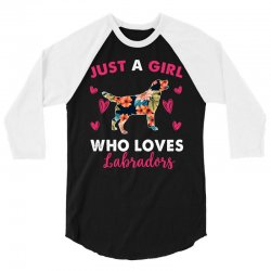 just a girl who loves labradors for dark 3/4 Sleeve Shirt | Artistshot