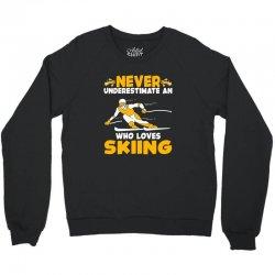 never underestimate an who loves skiing for dark Crewneck Sweatshirt | Artistshot