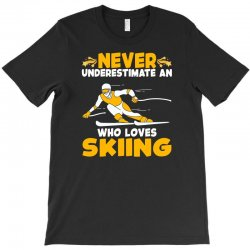 never underestimate an who loves skiing for dark T-Shirt | Artistshot