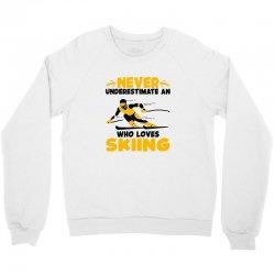never underestimate an who loves skiing for light Crewneck Sweatshirt | Artistshot