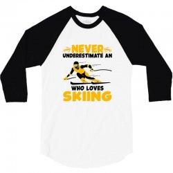 never underestimate an who loves skiing for light 3/4 Sleeve Shirt | Artistshot
