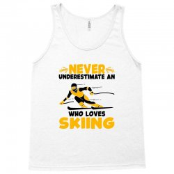 never underestimate an who loves skiing for light Tank Top | Artistshot