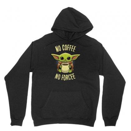 Yoda No Coffee No Forcee Unisex Hoodie Designed By Rakuzan
