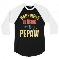 Happiness is Being a Pepaw Fathers Day 3/4 Sleeve Shirt | Artistshot
