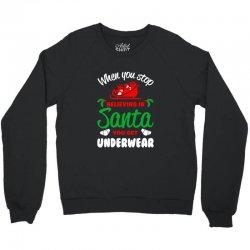 believe in santa Crewneck Sweatshirt | Artistshot