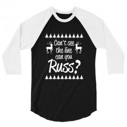 can't see the line can you russ 3/4 Sleeve Shirt | Artistshot