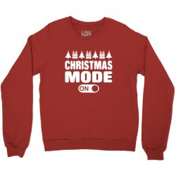 christmas mode on Crewneck Sweatshirt | Artistshot
