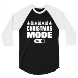 christmas mode on 3/4 Sleeve Shirt | Artistshot