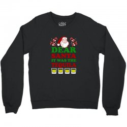 dear santa it was the tequila Crewneck Sweatshirt | Artistshot