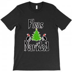 fleas navidad funny feliz navidad christmas T-Shirt | Artistshot