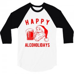 happy alcoholidays 3/4 Sleeve Shirt | Artistshot
