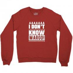 i don't know margo griswold family christmas Crewneck Sweatshirt | Artistshot