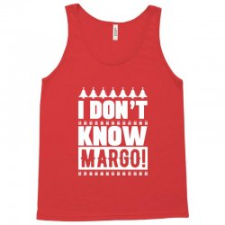i don't know margo griswold family christmas Tank Top | Artistshot