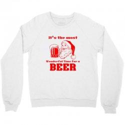 it's the most wonderful time for a beer Crewneck Sweatshirt | Artistshot