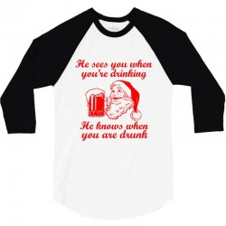 santa sees you when you're drinking 3/4 Sleeve Shirt | Artistshot