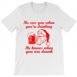 santa sees you when you're drinking T-Shirt | Artistshot