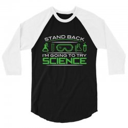 try science 3/4 Sleeve Shirt | Artistshot