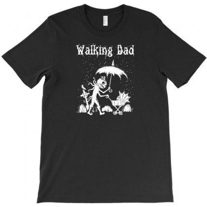 Walking Dad   Cool Dad Awesome Boyfriend T Shirt Gift For Husband And T-shirt Designed By C4hya