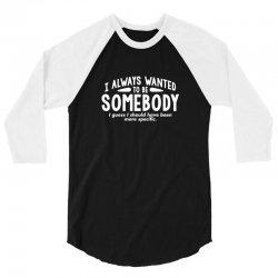 wanted somebody 3/4 Sleeve Shirt | Artistshot