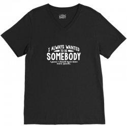 wanted somebody V-Neck Tee | Artistshot