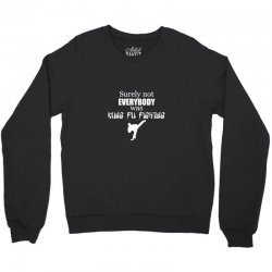 surely not everybody was kung fu fighting origin Crewneck Sweatshirt | Artistshot
