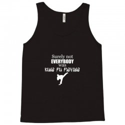 surely not everybody was kung fu fighting origin Tank Top | Artistshot