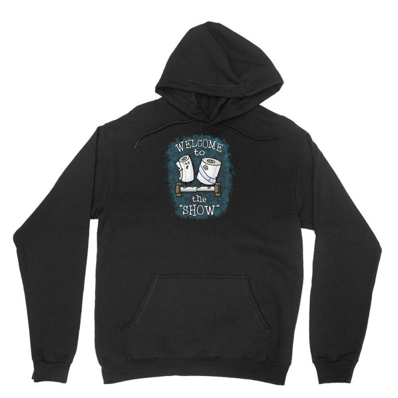 Welcome To The Show Unisex Hoodie | Artistshot