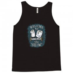 welcome to the show Tank Top | Artistshot
