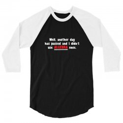 well, another day has passed and i didn't use algebra once 3/4 Sleeve Shirt | Artistshot