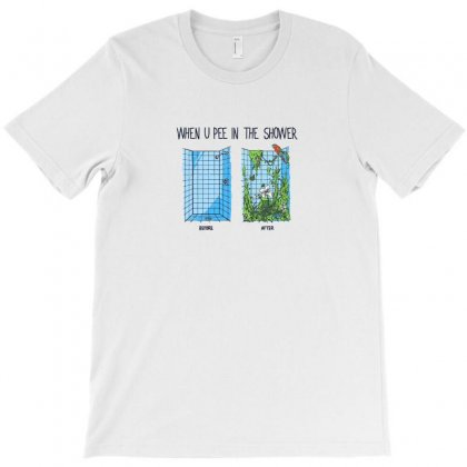 When U Pee In The Shower T-shirt Designed By C4hya