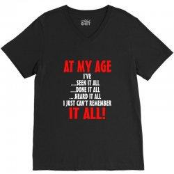 at my age i've done it all V-Neck Tee | Artistshot