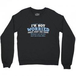 worried think Crewneck Sweatshirt | Artistshot
