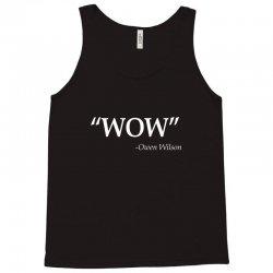 wow owen wilson quote Tank Top | Artistshot