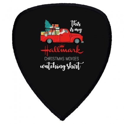 This Is My Hallmark Christmas Movies Watching Shield S Patch Designed By Rosdiana Tees