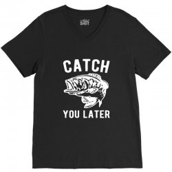 catch you later fishing V-Neck Tee | Artistshot