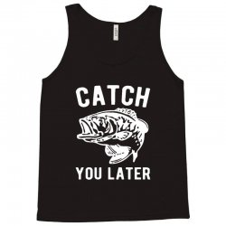 catch you later fishing Tank Top | Artistshot