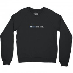 you like this Crewneck Sweatshirt | Artistshot