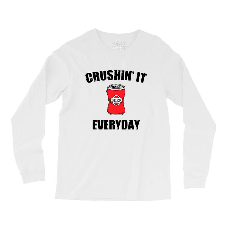 Crushin It Everyday Long Sleeve Shirts | Artistshot