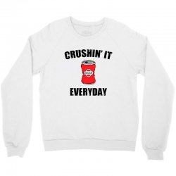 crushin it everyday Crewneck Sweatshirt | Artistshot