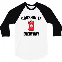 crushin it everyday 3/4 Sleeve Shirt | Artistshot