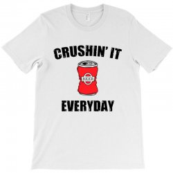 crushin it everyday T-Shirt | Artistshot