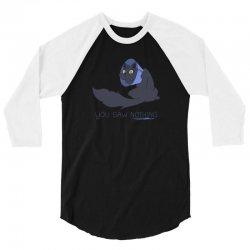 you saw nothing 3/4 Sleeve Shirt | Artistshot